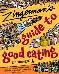 Zingerman's Guide to Good Eating How to Choose the Best Bread, Cheeses, Olive Oil, Pasta, Ch...