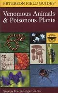 Field Guide to Venomous Animals and Poisonous Plants North America  North of Mexico