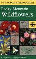 Field Guide to Rocky Mountain Wildflowers Northern Arizona and New Mexico to British Columbia