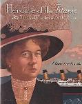 Heroine of the Titanic The Real Unsinkable Molly Brown