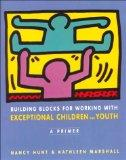 Building Blocks for Working With Exceptional Children and Youth: A Primer