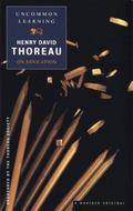 Uncommon Learning Thoreau on Education