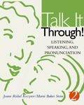 Talk It Through! Listening, Speaking, And Pronunciation 2