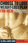 Choose to Lose Weight-Loss Plan for Men A Take-Control Program for Men With Guts to Lose