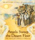 Angels Sweep the Desert Floor Bible Legends About Moses in the Wilderness
