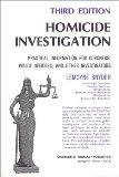 Homicide Investigation: Practical Information for Coroners, Police Officers, and Other Inves...