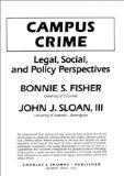 Campus Crime - Legal, Social and Policy Perspectives: Legal, Social, and Policy Perspectives