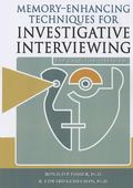 Memory-Enhancing Techniques for Investigative Interviewing The Cognitive Interview