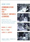 Communication Skills for Visually Impaired Learners: Braille, Print, and Listening Skills fo...