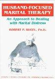 Husband - Focused Marital Therapy: An Approach to Dealing With Marital Distress