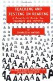 Teaching and Testing in Reading: A Practical Guide for Teachers and Parents