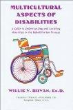 Multicultural Aspects of Disabilities: A Guide to Understanding and Assisting Minorities in ...