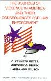 The Sources of Violence in America and Their Consequences for Law Enforcement