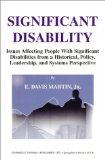 Significant Disability: Issues Affecting People With Significant Disabilities from a Histori...