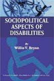 Sociopolitical Aspects of Disabilities: The Social Perspectives and Political History of Dis...