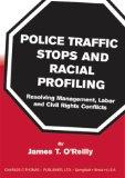 Police Traffic Stops and Racial Profiling: Resolving Management, Labor and Civil Rights Conf...
