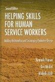 Helping Skills for Human Service Workers: Building Relationships And Encouraging Productive ...