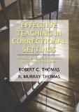 Effective Teaching in Correctional Settings: Prisons, Jails, Juvenile Centers, and Alternati...