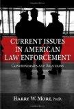 Current Issues in American Law Enforcement: Controversies and Solutions