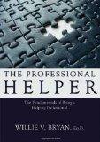 The Professional Helper: The Fundamentals of Being a Helping Professional