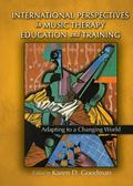 International Perspectives in Music Therapy Education and Training : Adapting to a Changing ...