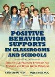 Positive Behavior Supports in Classrooms and Schools: Effective and Practical Strategies for...