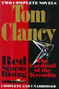 Tom Clancy - Two Complete Novels: Red Storm Rising and The Cardinal Of The Kremlin - Tom Clancy