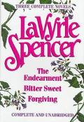 Three Complete Novels: The Endearment, Bitter Sweet, Forgiving - LaVyrle Spencer