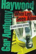 When Last Seen Alive: An Aaron Gunner Mystery