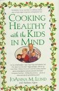 Cooking Healthy with the Kids in Mind: A Healthy Exchanges Cookbook - Joanna M. Lund - Hardc...