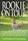 Rookie on Tour: The Education of a PGA Golfer