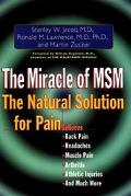 Miracle of Msm: The Natural Solution for Pain