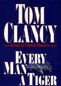 Every Man a Tiger (Tom Clancy's Commander's Series)