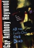 All the Lucky Ones Are Dead - Gar Anthony Haywood - Hardcover