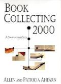 Book Collecting, 2000: A Comprehensive Guide - Allen Ahearn - Hardcover - REVISED