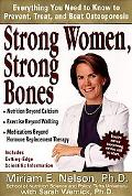 Strong Women, Strong Bones: Everything You Need to Know to Prevent, Treat, and Beat Osteopor...