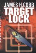 Target Lock - James H. Cobb - Hardcover