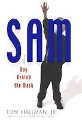 Sam The Boy Behind the Mask