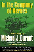 In the Company of Heroes A True Story