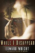 While I Disappear A John Ray Horn Novel