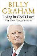 Living in God's Love The New York Crusade