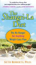 Shangri-La Diet The No Hunger, Eat Anything, Weight-Loss Plan