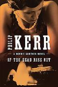 If the Dead Rise Not (Bernie Gunther Novels)