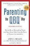 Parenting the QBQ Way, Expanded Edition: How to be an Outstanding Parent and Raise Great Kid...