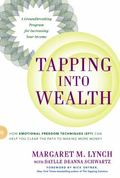 Tapping Into Wealth: How Emotional Freedom Techniques (EFT) Can Help You Clear the Path to M...