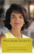 What Jackie Taught Us (Revised and Expanded : Lessons from the Remarkable Life of Jacqueline...