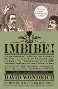 Imbibe! : From Absinthe Cocktail to Whiskey Smash, a Salute in Stories and Drinks to Profess...