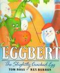 Eggbert, the Slightly Cracked Egg - Tom Ross - Hardcover
