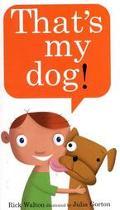 That's My Dog! - Rick Walton - Hardcover