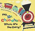 Hey, Mr. Choo-Choo, Where Are You Going?